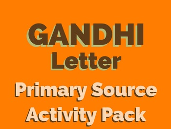 Gandhi Letter - Primary Source Activity Pack