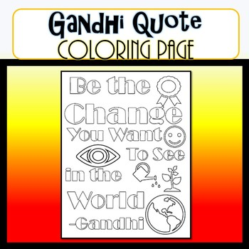 Gandhi Quote Coloring Page- Be the Change