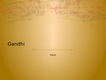 Gandhi: Revolution in India and his teachings Lecture and PPT