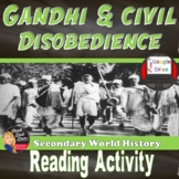 Gandhi and Civil Disobedience   Reading and Questions   Print & Digital
