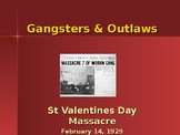 Gangsters & Outlaws - The St. Valentines Day Massacre