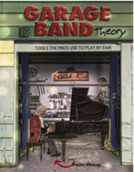 Garage Band Theory - Tools the Pros Use to Play by Ear