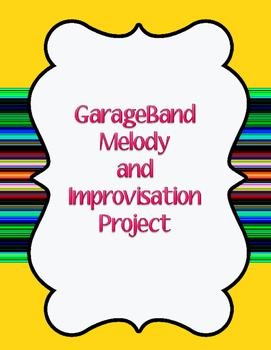 GarageBand Melody and Improvisation Project