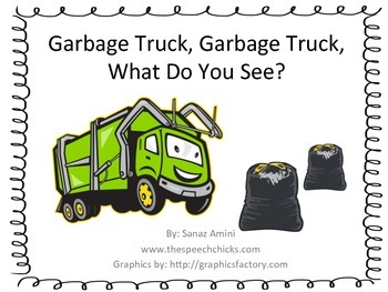 Garbage Truck, Garbage Truck, What Do You See?