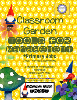 Garden Classroom Management Tools +Primary Jobs