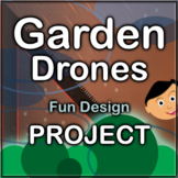 Garden Drones Fun Design Project