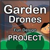 Garden Drones Fun Design Project