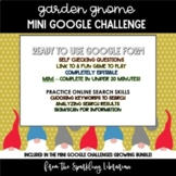 Garden Gnome Mini Google Challenge - Great for Distance Learning!