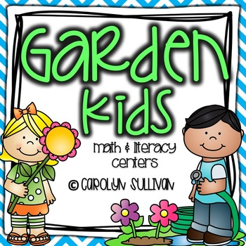 Garden Kids - Literacy and Math Centers with Common Core Standards