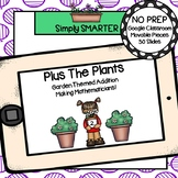 Garden Themed Addition Activities For GOOGLE CLASSROOM
