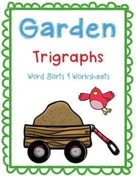 Garden Trigraphs Word Sorts and Worksheets