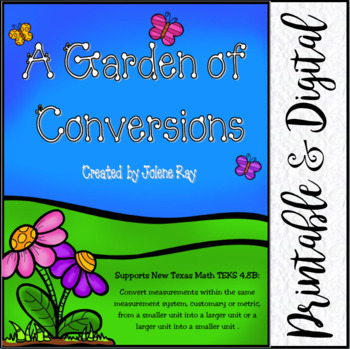 Garden of Conversions: New Math TEKS 4.8B & CCSS 4.MD.A.2