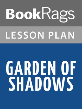 Garden of Shadows Lesson Plans
