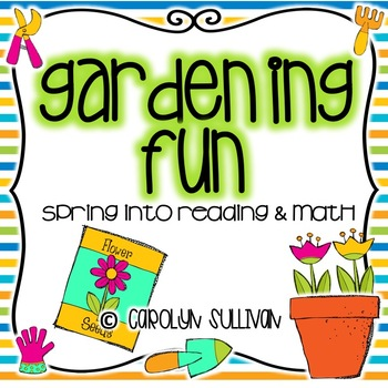 Gardening Fun - Spring Into Reading and Math with Common Core
