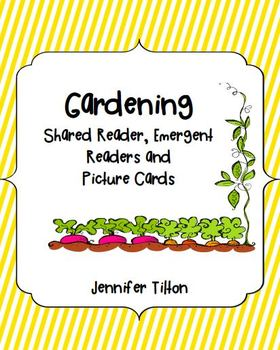 Gardening Shared Reader, 2 Emergent Readers and Picture Cards