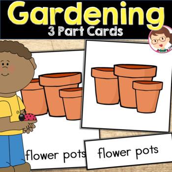 GardeningThree Part (Nomenclature) Cards Preschool to PreKinder