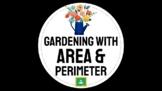 Gardening with Area & Perimeter