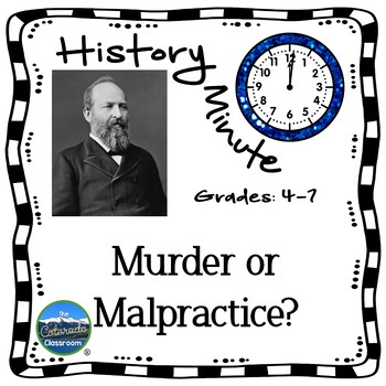 Garfield Assassination History Minute History and Close Reading Packet
