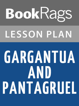 Gargantua and Pantagruel Lesson Plans