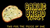 Garlic Bread Songs
