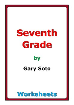 "Gary Soto ""Seventh Grade"" worksheets by Peter D 