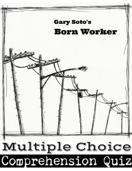 """Gary Soto's """"Born Worker"""" Quiz"""
