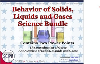 Gases, Solids, Liquids Science Bundle (2 Power Points) - Introduction & Overview
