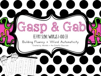 Gasp & Gab {Fry Sight Words 1-100} for building Fluency +