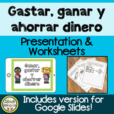 Gastar, ganar y ahorrar dinero PowerPoint and worksheets
