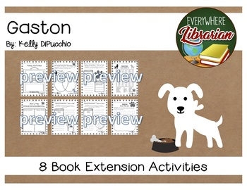 Gaston by Kelly DiPucchio 8 Literacy Book Extension Activities NO PREP