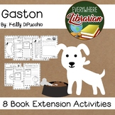 Gaston by Kelly DiPucchio 8 Literacy Book Extension Activi