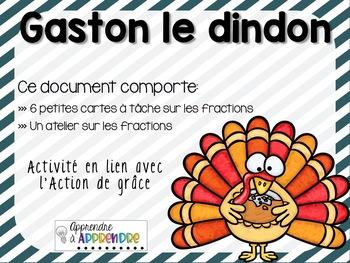 Gaston le dindon - Atelier et cartes à tâche sur les fractions