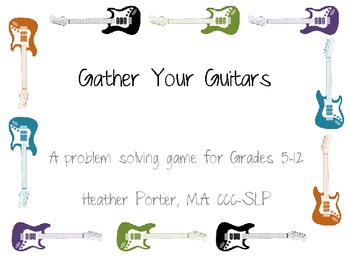 Gather Your Guitars! A Problem solving game for Grades 5-12