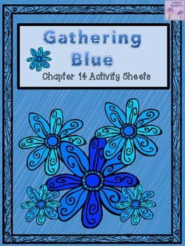 Gathering Blue Chapter 14 Activity Sheets