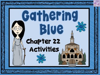 Gathering Blue Chapter 22 Activities (Lois Lowry)