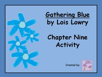 Gathering Blue Chapter 9 Activity Sheet