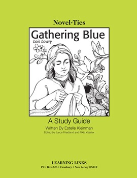 Gathering Blue - Novel-Ties Study Guide