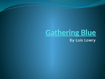 Gathering Blue Power Point