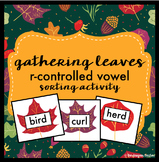 Fall Activity AR, OR, IR, ER, & UR R-Controlled Vowel Sort {Leaf Theme}