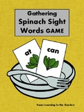 Gathering SPINACH Sight Words GAME