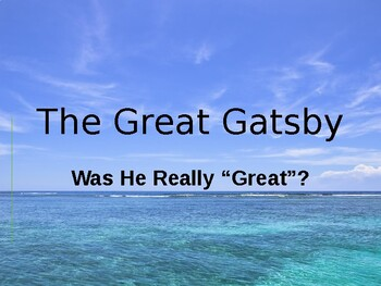 Gatsby WAS HE REALLY GREAT?
