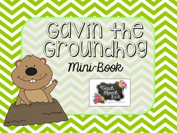 Gavin the Groundhog Mini-Book and Activities