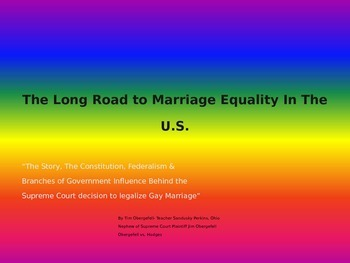 Gay Marriage & Federalism PowerPoint: The Long Road to Mar
