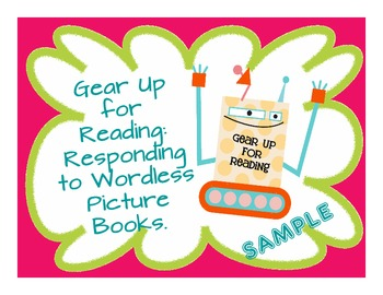 Gear Up for Reading: Responding to Wordless Picture Books - SAMPLE