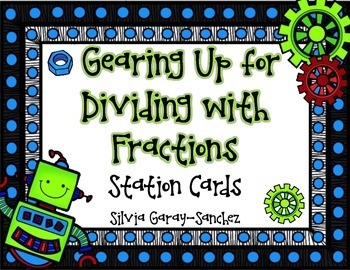 Gearing Up for Dividing with Fractions: Station Cards