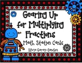 Gearing Up for Multiplying Fractions: Station Cards