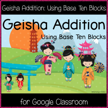 Geisha Addition: Using Base Ten Blocks (Google Drive Download)