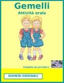 Numeri ordinali (Ordinal numbers in Italian) Gemelli Twins Speaking activity