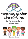 Gender Stereotypes {in the elementary classroom}