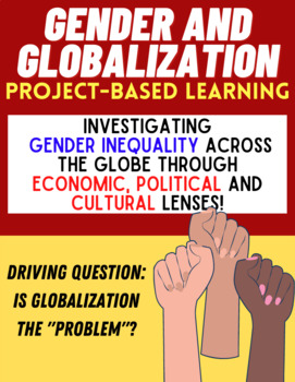 PROJECT-BASED LEARNING: Gender and Globalization
